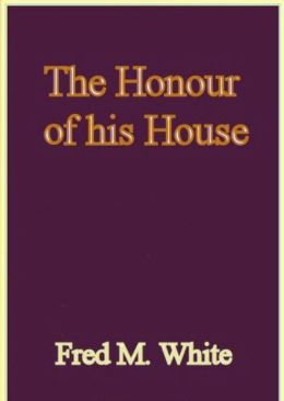 The Honour of his House