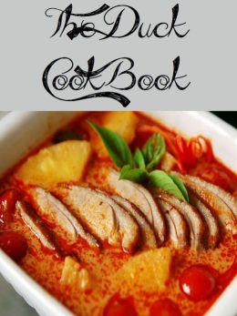 The Duck Cookbook (36 Recipes)