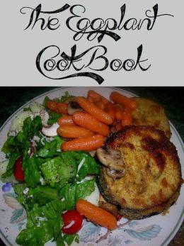 The Eggplant Cookbook (220 Recipes)