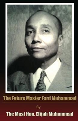 The Future Master Fard Muhammad