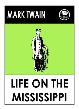 Mark Twain's Life on the Mississippi