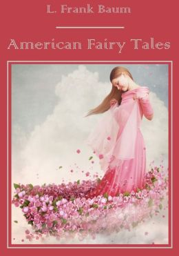 American Fairy Tales (Illustrated)