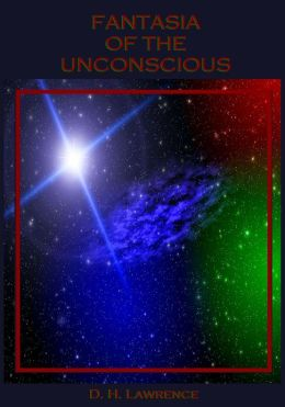 Fantasia of the Unconscious (Illustrated)