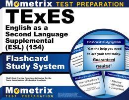 TExES (154) English as a Second Language Supplemental (ESL) Exam Flashcard Study System