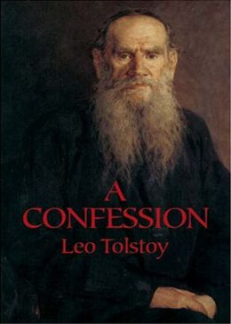A Confession: An Essays and Religion Classic By Leo Tolstoy! AAA+++