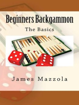 Beginners Backgammon: The Basics