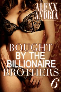 Bought By The Billionaire Brothers 6 (The Heart's Ransom)