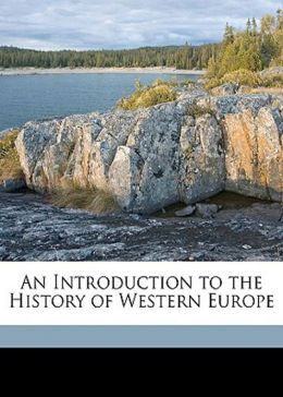 An Introduction to the History of Western Europe: A History Classic By James Harvey Robinson! AAA+++