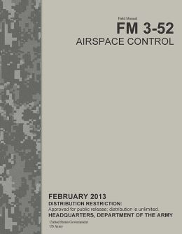 Field Manual FM 3-52 Airspace Control February 2013