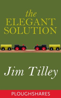 The Elegant Solution (Ploughshares Solos)