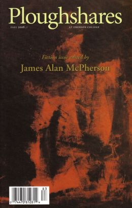 Ploughshares Fall 2008 Guest-Edited by James Alan McPherson