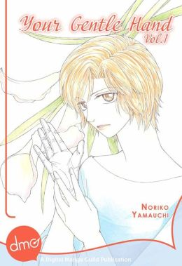 Your Gentle Hand Vol. 1 (Josei Manga)
