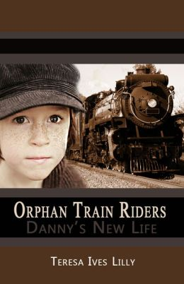 Orphan Train Riders Danny's New Life Historical Chapter Book