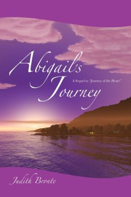 Abigail's Journey: A Sequel to Journey of the Heart