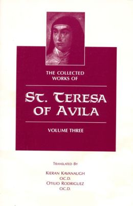 The Collected Works of St. Teresa of Avila Vol 3