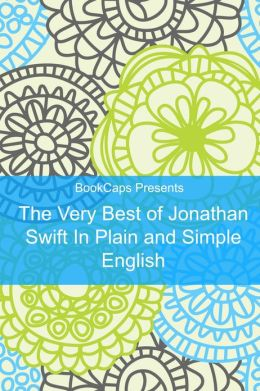 The Very Best of Jonathan Swift In Plain and Simple English (Translated)