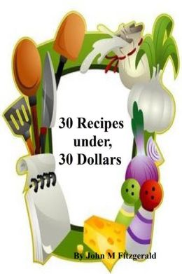30 Recipes under, 30 Dollars