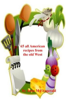 65 all American recipes from the old West