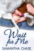Book Cover Image. Title: Wait For Me, Author: Samantha Chase