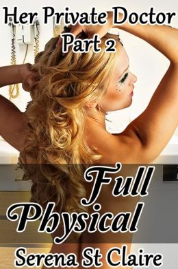 Full Physical (Her Private Doctor Part 2) (Doctor Patient Medical BDSM Erotica)