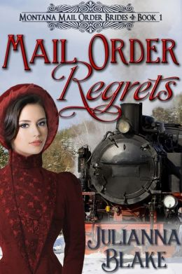 Mail Order Regrets (A Sweet Historical Mail Order Bride Romance Novel)