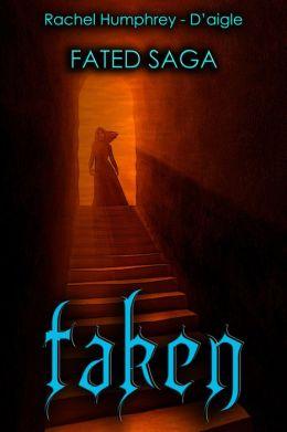 Taken, Fated Saga Fantasy Series, Book Six