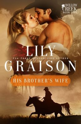 His Brother's Wife: A Willow Creek Series Novel