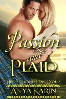 Passion and Plaid - Her Highland Hero (Scottish Highlander Romance)