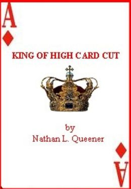 King Of High Card Cut Nathan L. Queener