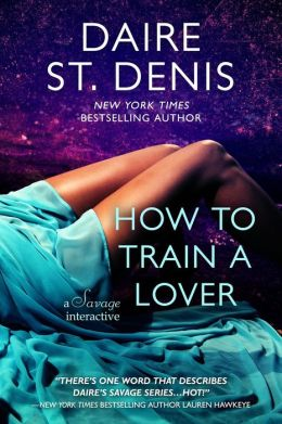 How to Train a Lover - A Savage Interactive (Savage Tales, #4)