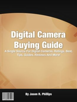 Digital Camera Buying Guide: A Single Source For Digital Cameras, Ratings, Best, Tips, Guides, Reviews And More!