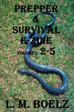 Prepper & Survival E-Zine 2- 5 (Monthly electronic magazine)