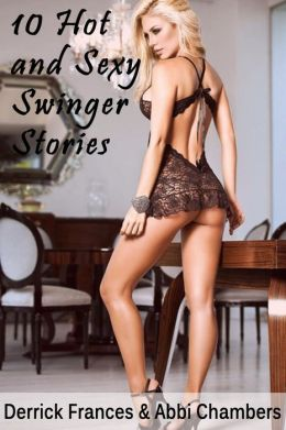 10 Hot and Sexy Swinger Stories xxx (Swinger Series, #1)