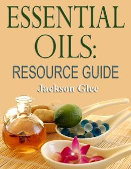 Essential Oils: Resource Guide