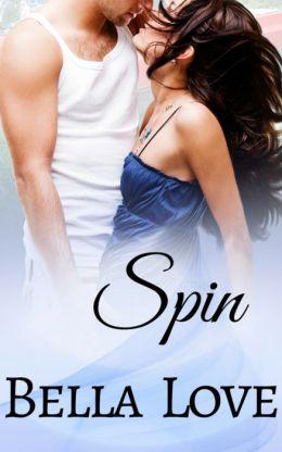 Spin: A Sexy Contemporary Romance