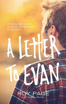 A Letter to Evan: An Average Dad's Journey of Discovery and Discernment Through Divorce