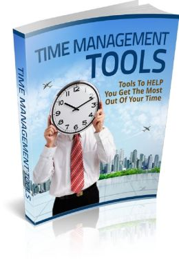 Time Management Tools: Tools To Help You Get The Most Out Of Your Time
