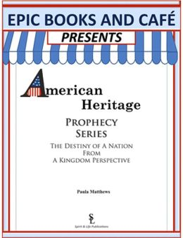 EPIC Books and Cafe Presents American Heritage Prophecy Series