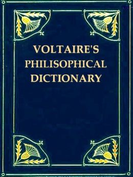 A Philosophical Dictionary, Volumes V-VI (of X)