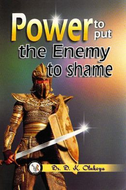 Power to put the enemy to shame