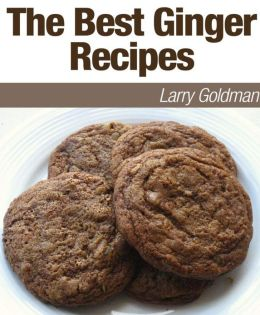 The Best Ginger Recipes Revealed