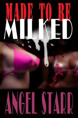 Made to Be Milked (Human Dairy Cow Reluctant Lactation Erotica)