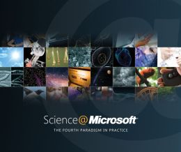 Science @ Microsoft: The Fourth Paradigm in Practice