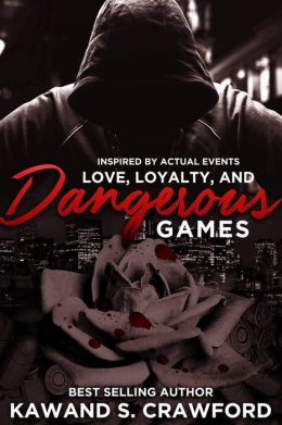 Love, Loyalty & Dangerous Games