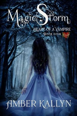 Magicstorm (Heart of a Vampire, Book 4)