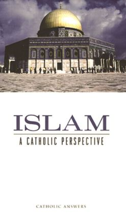 Islam A Catholic Perspective