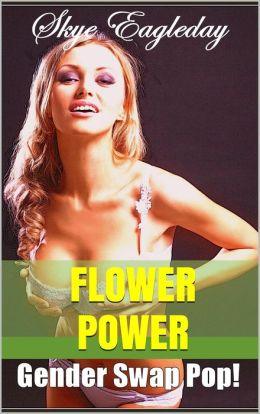 Flower Power Gender Swap Pop!