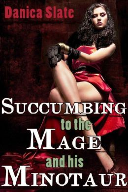 Succumbing to the Mage and his Minotaur (Reluctant Fantasy Monster Erotica)