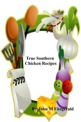 True Southern Chicken Recipes