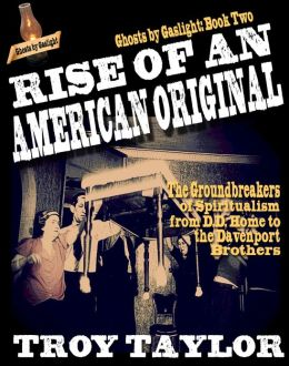 Ghosts by Gaslight 2: The Rise of an American Original